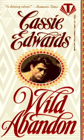 Wild Abandon (Topaz Historical Romance) (0451404653) by Cassie Edwards