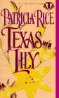 9780451404688: Texas Lily (Topaz historical romances)