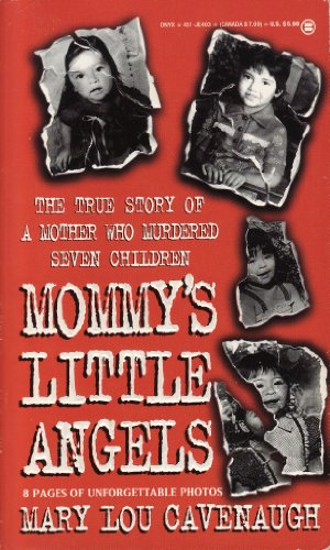 9780451404930: Mommy's Little Angels: The True Story of a Mother Who Murdered Seven Children