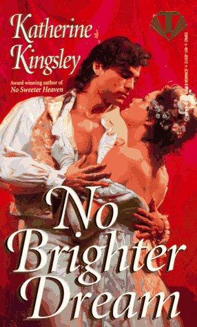 No Brighter Dream (Topaz Historical Romances): Kingsley, Katherine