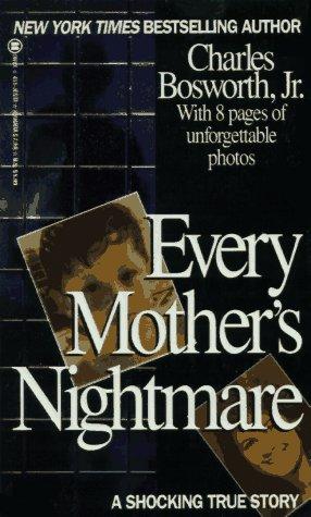 9780451405371: Every Mother's Nightmare (Onyx true crime)