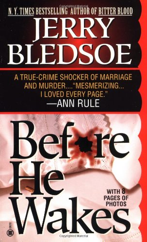 Before He Wakes: A True Story of: Bledsoe, Jerry