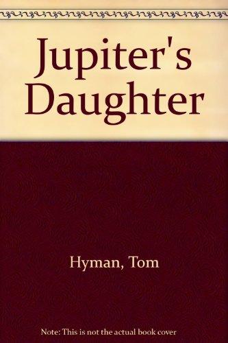 Jupiter's Daughter: Hyman, Tom