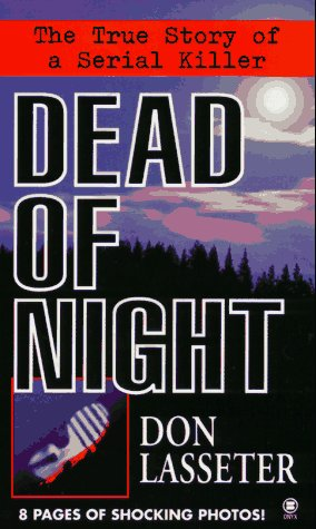 Dead of Night : The True Story: Gary C. King;