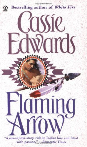 9780451407573: Flaming Arrow (Signet Historical Romance)