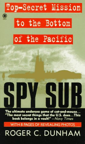 9780451407979: Spy Sub: A Top-Secret Mission to the Bottom of the Pacific