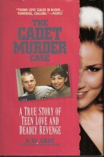 9780451408099: The Cadet Murder Case: A True Story of Teen Love and Deadly Revenge (Onyx True Crime)