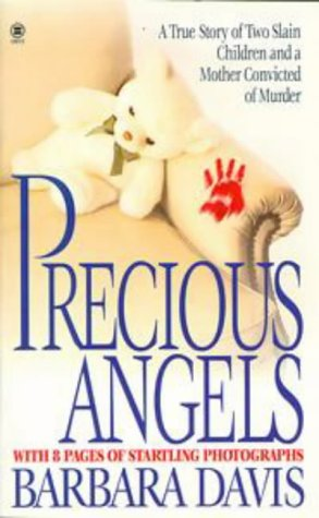9780451408532: Precious Angels: A True Story of Two Slain Children and a Mother convicted of Murder (Onyx True Crime, Je 853)