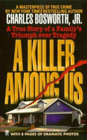 9780451408549: A Killer among Us (Onyx True Crime)