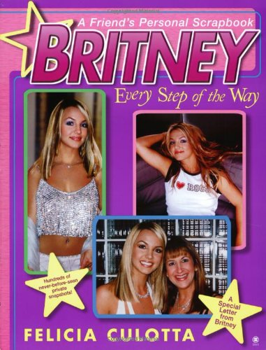 9780451409706: Britney Every Step of the Way: Every Step of the Way (Hors Catalogue)