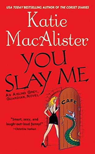9780451411525: You Slay Me (Aisling Grey Guardian)