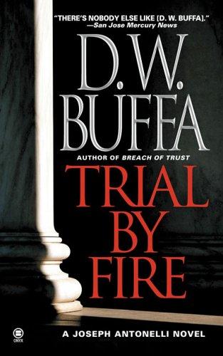 9780451412126: Trial By Fire (Joseph Antonelli)