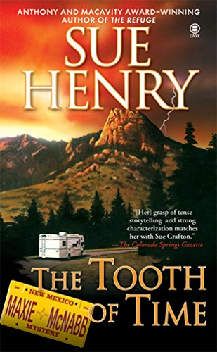 The Tooth of Time: A Maxine and Stretch Mystery (Maxie and Stretch Mystery) (9780451412379) by Sue Henry