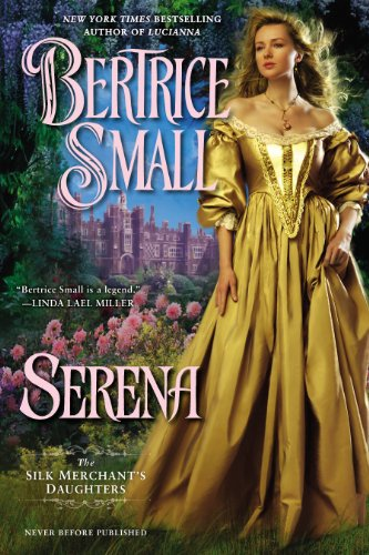 Serena: The Silk Merchant's Daughters (045141375X) by Bertrice Small