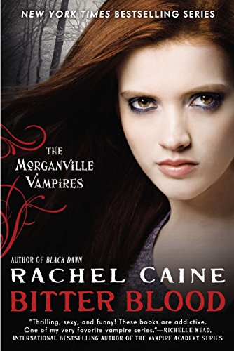 Bitter Blood: The Morganville Vampires: Caine, Rachel