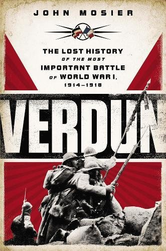 9780451414625: Verdun: The Lost History of the Most Important Battle of World War I, 1914-1918