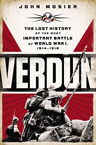 9780451414632: Verdun: The Lost History of the Most Important Battle of World War I