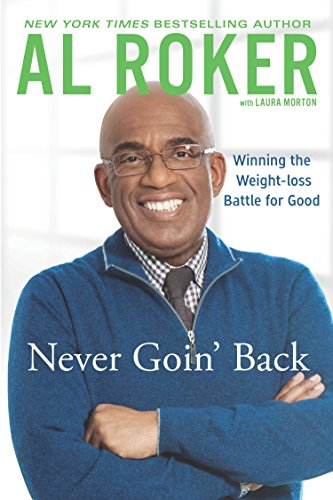 9780451414946: Never Goin' Back: Winning the Weight Loss Battle For Good