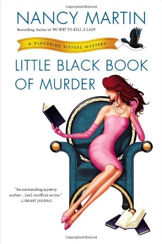 Little Black Book of Murder: A Blackbird Sisters Mystery (0451415256) by Martin, Nancy