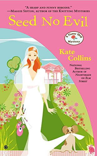 Seed No Evil: A Flower Shop Mystery: Collins, Kate