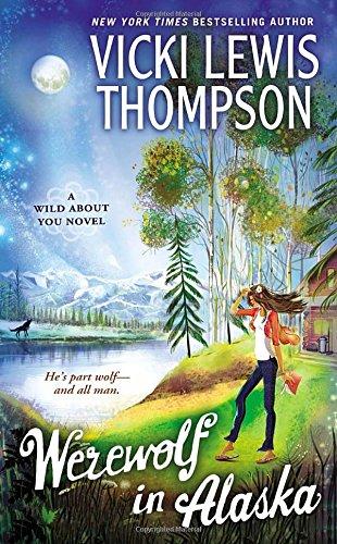 9780451415677: Werewolf in Alaska: A Wild About You Novel