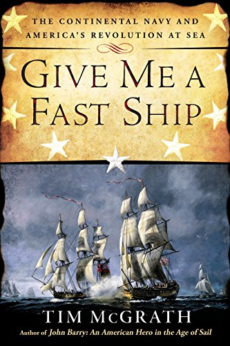 9780451416117: Give Me a Fast Ship: The Continental Navy and America's Revolution at Sea