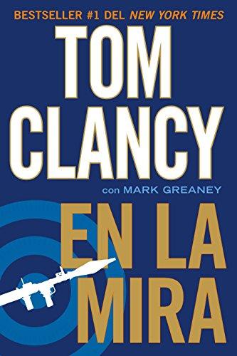 9780451416414: En la mira (Una novela de Jack Ryan Jr.) (Spanish Edition)
