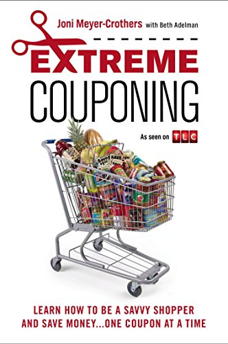 Extreme Couponing: Learn How to Be a: Joni Meyer-Crothers, Beth
