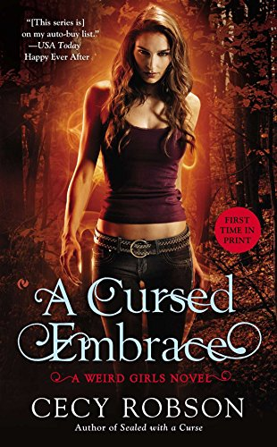 A Cursed Embrace A Weird Girls Novel: Cecy Robson