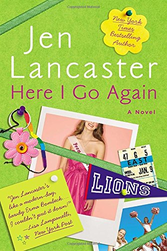 Here I Go Again: A Novel (0451416856) by Jen Lancaster