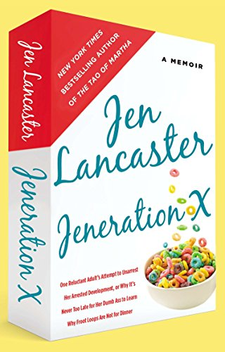 9780451417169: Jeneration X: One Reluctant Adult's Attempt to Unarrest Her Arrested Development; Or, Why It's Never Too Late for Her Dumb Ass to Learn Why Froot Loops Are Not for Dinner