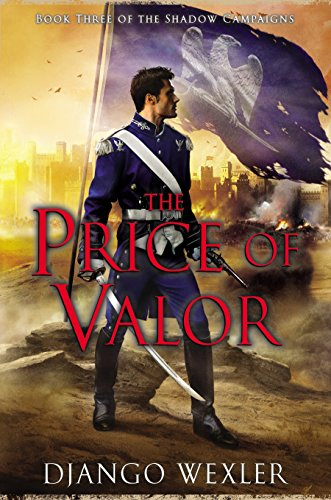 9780451418081: The Price of Valor: Book Three of the Shadow Campaigns
