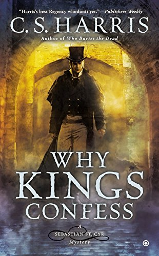 9780451418111: Why Kings Confess: A Sebastian St. Cyr Mystery