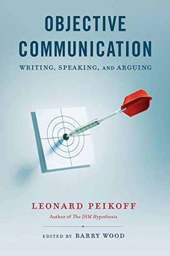 9780451418159: Objective Communication: Writing, Speaking, and Arguing