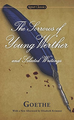 9780451418555: The Sorrows of Young Werther and Selected Writings (Signet Classics)
