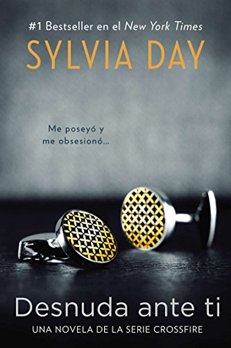 Desnuda ante ti (Crossfire Novels) (Spanish Edition): Day, Sylvia