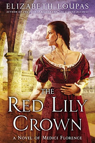 9780451418876: The Red Lily Crown: A Novel of Medici Florence