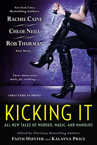 9780451419002: Kicking It: All-New Tales of Murder, Magic and Manolos