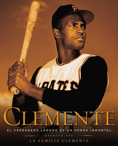 Clemente (Spanish Edition): El verdadero legado de: The Clemente Family