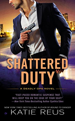 9780451419231: Shattered Duty (Deadly Ops Series)