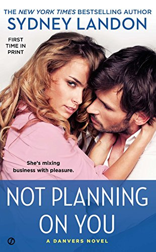 9780451419620: Not Planning On You: A Danvers Novel