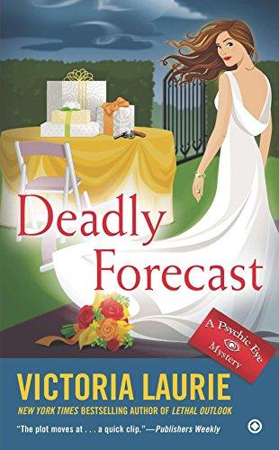 9780451419699: Deadly Forecast (Psychic Eye Mystery)