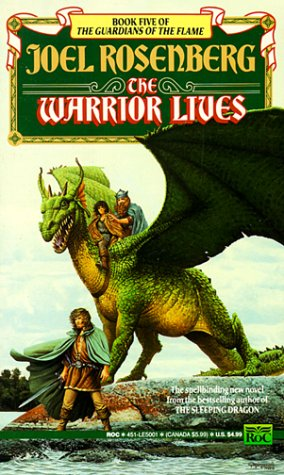 9780451450012: The Warrior Lives (The Guardians of the Flame, Book 5)