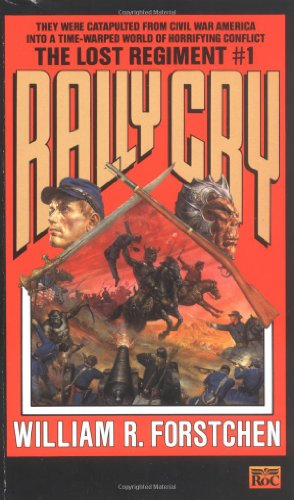 9780451450074: The Lost Regiment 1: Rally Cry: Rally Cry No 1 (Lost Regiment (Numbered))