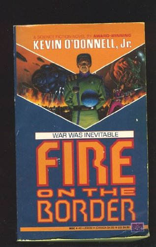 Fire on the Border (0451450302) by Kevin O'Donnell