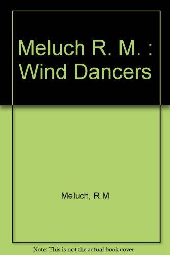 9780451450395: Meluch R. M. : Wind Dancers (Signet)