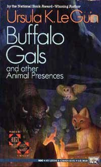 9780451450494: Le Guin Ursula K. : Buffalo Gals & Other Animal Presences