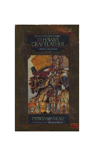 9780451450531: Kennealy Patricia : Hawk'S Gray Feather (Tales of Arthur, Vol 1)