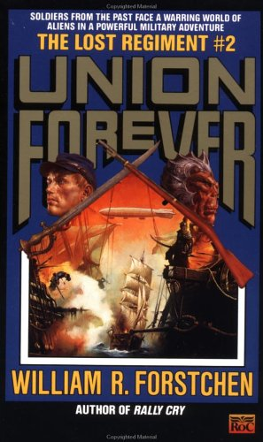 Union Forever (The Lost Regiment #2) (0451450604) by William R. Forstchen