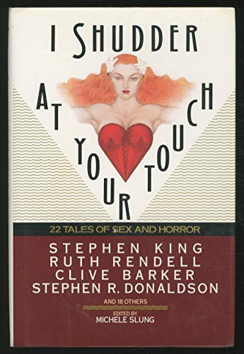 I Shudder at Your Touch: 22 Tales of Sex and Horrow: Anthology - Edited by Michele Slung